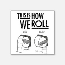 This is How We Roll Toilet Paper Sticker