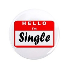 "Hello I'm Single 3.5"" Button"