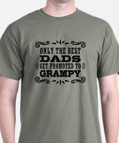 The Best Dads Get Promoted To Grampy T-Shirt