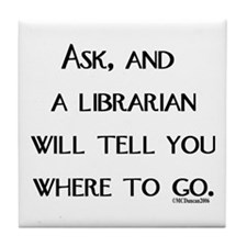 Ask, and a librarian will tel Tile Coaster