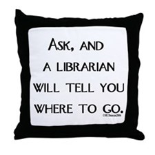 Ask, and a librarian will tel Throw Pillow