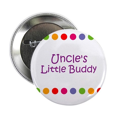 "Uncle's Little Buddy 2.25"" Button"