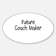 Future Coach Maker Oval Decal