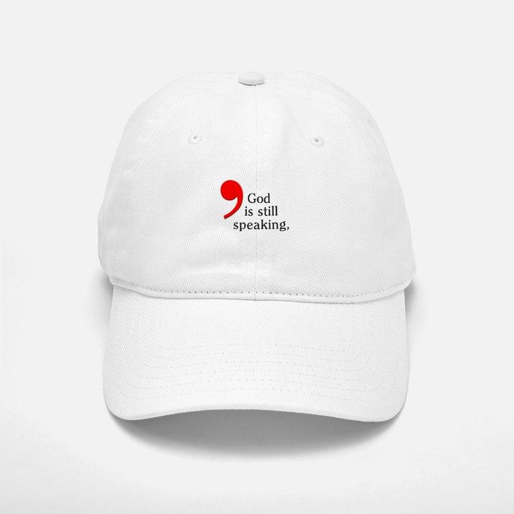 God Is Still Speaking Baseball Baseball Cap