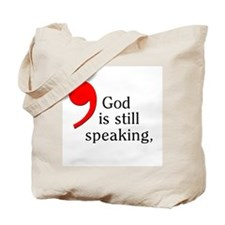 God Is Still Speaking Tote Bag