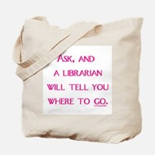 Ask, and a librarian will tel Tote Bag