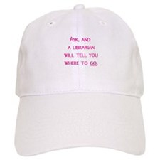 Ask, and a librarian will tel Baseball Cap