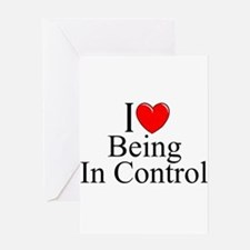 """""""I Love (Heart) Being In Control"""" Greeting Cards"""