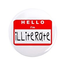 """Hello I'm Illiterate 3.5"""" Button"""
