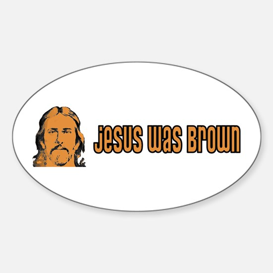 Jesus Was Brown Oval Decal