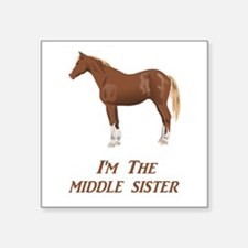 """I'm the Middle Sister Square Sticker 3"""" x 3"""""""