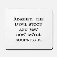 How Awful Goodness Is Mousepad
