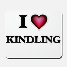 I Love Kindling Mousepad