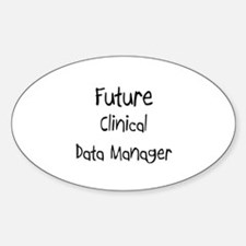 Future Clinical Data Manager Oval Decal