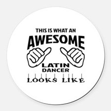 This is what an awesome Latin dan Round Car Magnet