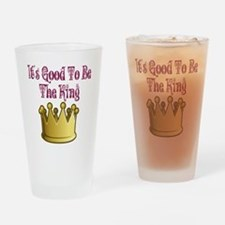 Cute Its good to be king Drinking Glass