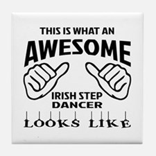This is what an awesome Irish Step da Tile Coaster