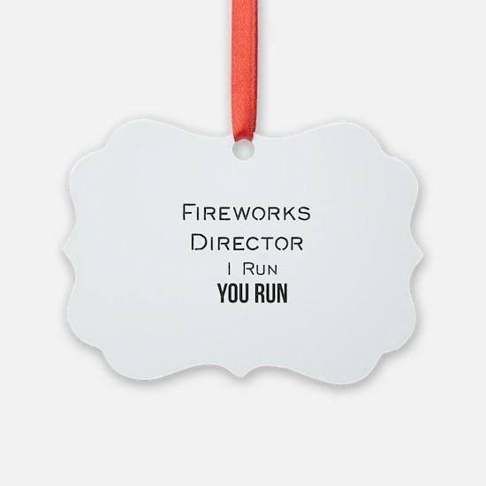 Fireworks Director I Run You Run Ornament