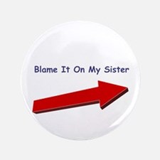 "Blame Sister 3.5"" Button"