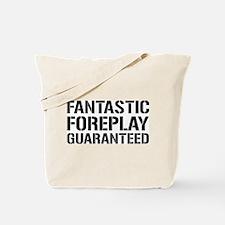 Fantastic Foreplay Guaranteed Tote Bag