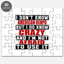 American Kenpo I'm Not Afraid To Use It Puzzle