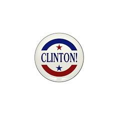 Clinton! Pro-Clinton Mini Button (10 pack)