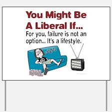 Liberal failure Yard Sign
