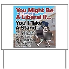 A Liberal Takes A Stand Yard Sign