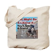 A Liberal Takes A Stand Tote Bag