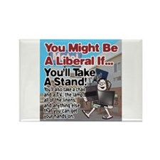 A Liberal Takes A Stand Rectangle Magnet