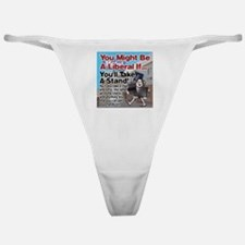 A Liberal Takes A Stand Classic Thong