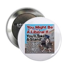 "A Liberal Takes A Stand 2.25"" Button"