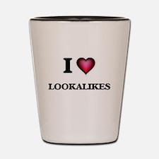 I Love Lookalikes Shot Glass