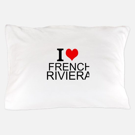 I Love French Riviera Pillow Case