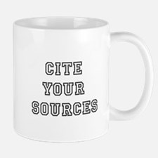 Cite your sources Mugs