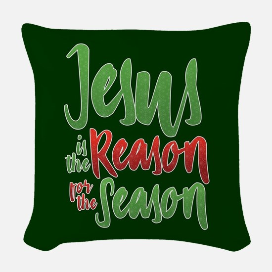 Jesus is the Reason Woven Throw Pillow