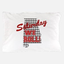 Saturday We Roll Pillow Case
