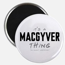 """It's a MacGyver Thing 2.25"""" Magnet (100 pack)"""