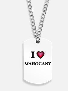 I Love Mahogany Dog Tags