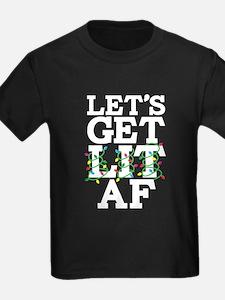 Lets Get Lit AF T