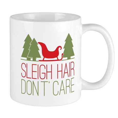 Sleigh Hair Don't Care Mug
