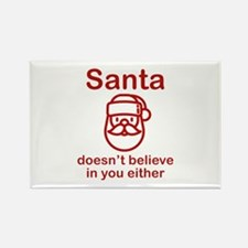 Santa Doesn't Believe Rectangle Magnet