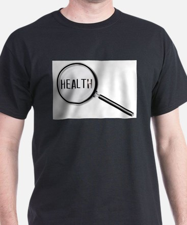 Health Magnifying Glass T-Shirt