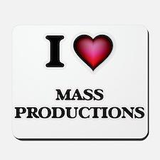 I Love Mass Productions Mousepad