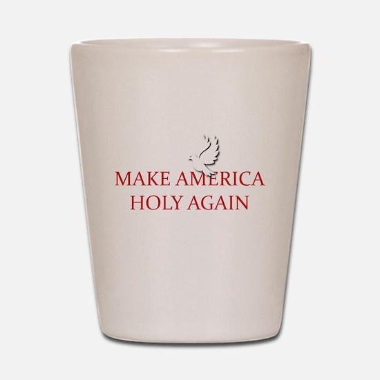 Make America Holy Again Shot Glass