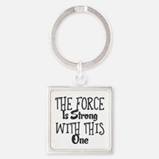 The Force Is Strong With This One Keychains