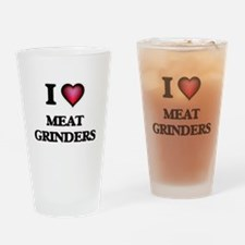 I Love Meat Grinders Drinking Glass