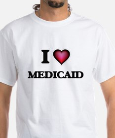 I Love Medicaid T-Shirt