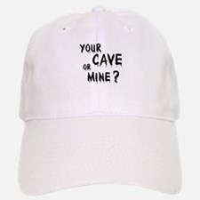 Your Cave Or Mine? Baseball Baseball Cap