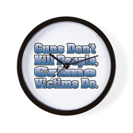 Guns Dont Kill People, Crime Victims Do. Wall Clo
